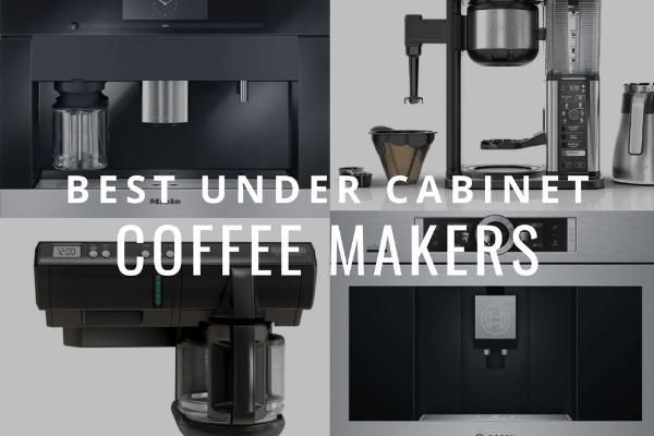 best under cabinet coffee maker