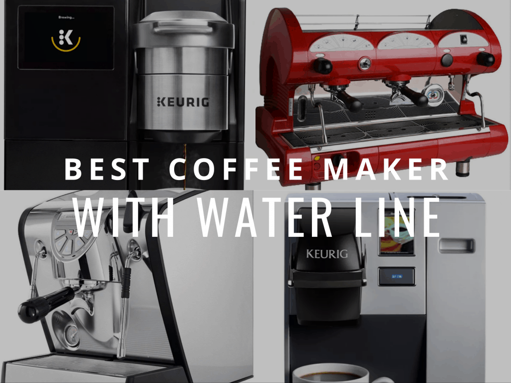 coffee maker with water line best